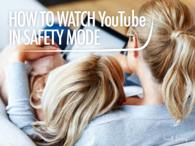How to Watch YouTube in Safety Mode