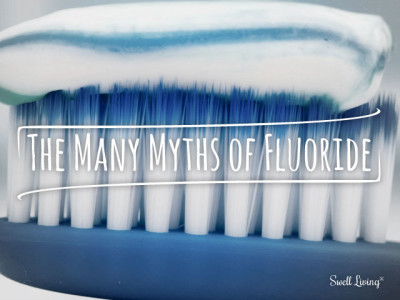 The Many Myths of Fluoride