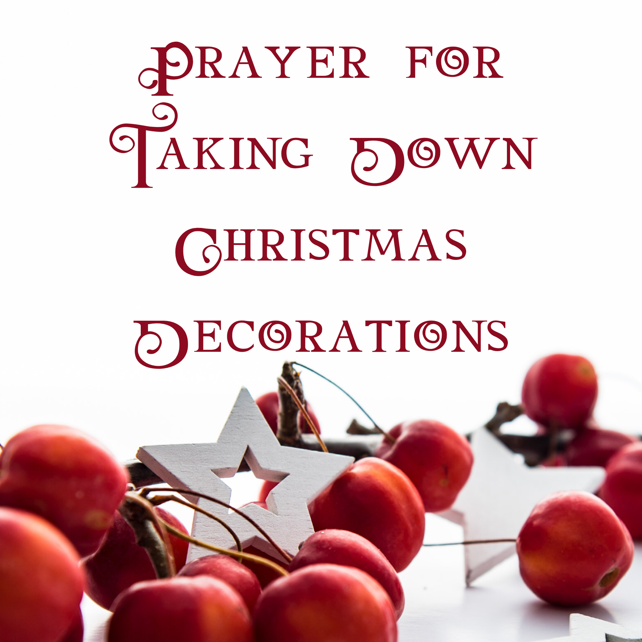 Prayer for Taking Down Christmas Decorations & Candlemas ...